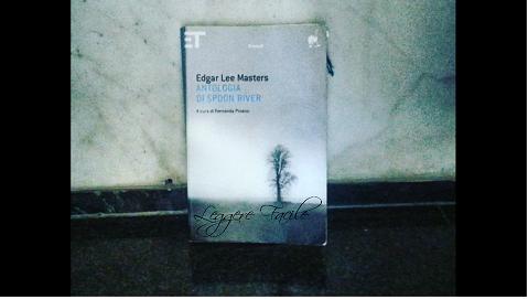 L antologia di spoon river di edgar lee masters leggere facile leggere facile - Poesia specchio quasimodo ...