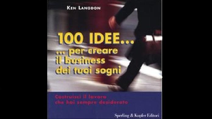 100 idee per creare il business dei tuoi sogni leggere facile. Black Bedroom Furniture Sets. Home Design Ideas