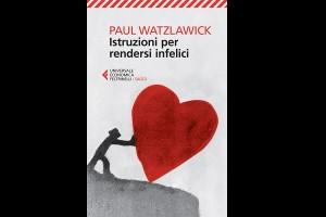 Watzlawick_Istruzioni_per_rendersi_infelici.indd